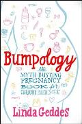 Bumpology: The Myth-Busting Pregnancy Book for Curious Parents-To-Be