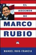 El Ascenso de Marco Rubio = The Rise of Marco Rubio