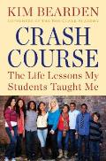 Crash Course: The Life Lessons My Students Taught Me