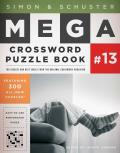Simon &amp; Schuster Mega Crossword Puzzle Books #13: Simon &amp; Schuster Mega Crossword Puzzle Book Series 13