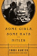 Some Girls Some Hats & Hitler A True Love Story Rediscovered