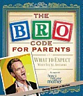 Bro Code for Parents What to Expect When Youre Awesome