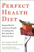 Perfect Health Diet: Regain Health and Lose Weight by Eating the Way You Were Meant to Eat Cover