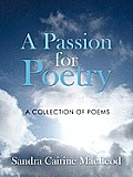 A Passion for Poetry: A Collection of Poems