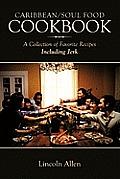 Caribbean/Soul Food Cookbook: A Collection of Favorite Recipes Including Jerk