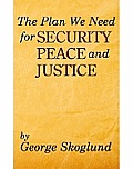 The Plan We Need for Security, Peace, and Justice: Problems the Patriarch Job Had, Advice Job Needed, Solutions the Apostle Paul Had, the Plan We Need