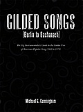 Gilded Songs (Berlin to Bacharach): The Gig Instrumentalist's Guide to the Golden Era of American Popular Song (1920 to 1979)