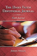 The Daily Faith Devotional Journal: Faith Journal