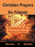 Christian Prayers for Friends: A Guidebook for Personal Prayers