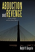 Abduction and Revenge: A Vinnie Deangelis and Carlo Palmeri Mystery
