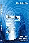 Hearing for John: Defying the Challenges of Hearing Loss