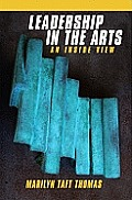 Leadership in the Arts: An inside View