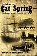 Invitation to Cat Spring: From European Tyranny to Freedom to Civil War