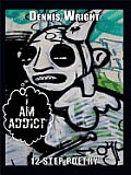 I Am Addict: 12 Step Poetry