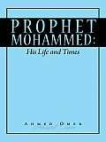 Prophet Muhammed: His Life and times