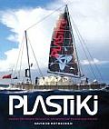 Plastiki Across the Pacific on Plastic An Adventure to Save Our Oceans