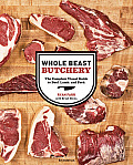 Whole Beast Butchery: The Complete Visual Guide to Beef, Lamb, and Pork Cover