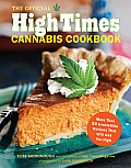 Official High Times Cannabis Cookbook More Than 50 Irresistible Recipes That Will Get You High