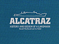 Alcatraz: History and Design of a Landmark