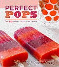 Perfect Pops: The 50 Best Classic & Cool Treats Cover