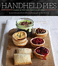 Handheld Pies: Dozens of Pint-Size Sweets and Savories Cover