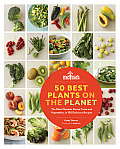 50 Best Plants on the Planet 150 Nutrient Dense & Delicious Recipes