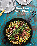 One Pan Two Plates 70 Complete Weeknight Meals for Two