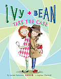 Ivy and Bean Take the Case: Book 10 (Ivy and Bean)