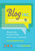 Blog Inc Blogging for Passion Profit & to Create Community
