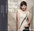 Stencil Style 101 25 Reusable Fashion Stencils with Step By Step Project Instructions