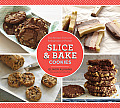 Slice & Bake Cookies 50 Fast Recipes from Your Refrigerator or Freezer