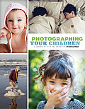 Photographing Your Children A Handbook of Style & Instruction