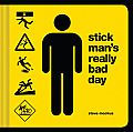 Stick Man's Really Bad Day