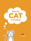 What My Cat Is Thinking: A...