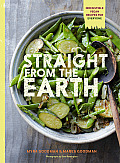 Straight from the Earth 100 Irresistible Vegan Recipes for Everyone