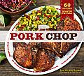 Pork Chop: 60 Recipes for Living High on the Hog