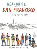 Meanwhile, in San Francisco: The City in Its Own Words