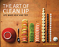 Art of Clean Up Life Made Neat & Tidy
