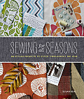 Sewing for All Seasons 24 Stylish Projects to Stitch Throughout the Year