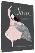 Swan: The Life and Dance of Anna Pavlova