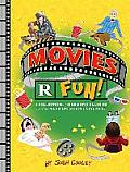 Movies Are Fun!: A Lil' Inappropriate Book