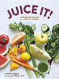 Juice It Energizing Blends for Todays Juicers