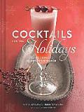 Cocktails for the Holidays: Festive Drinks to Celebrate the Season