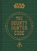 The Bounty Hunter Code: Revelations of Boba Fett