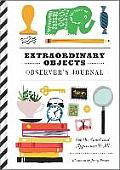Extraordinary Objects Observers Journal How to See the Small & Appreciate It All