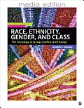 Race, Ethnicity, Gender, and Class: the Sociology of Group Conflict and Change, Media Edition-text Only (6TH 12 - Old Edition)