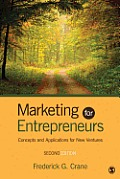 Marketing For Entrepreneurs Concepts & Applications For New Ventures