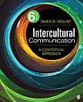 Intercultural Communication: a Contextual Approach (6TH 15 Edition)