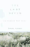 The Last Dream: (A Search for God)