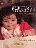 SPIRITUAL VITAMINS Volume 2: God's Call to Service, Running or Redeeming?